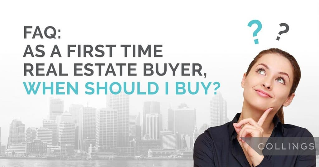 As a first time real estate buyer, when should I buy?